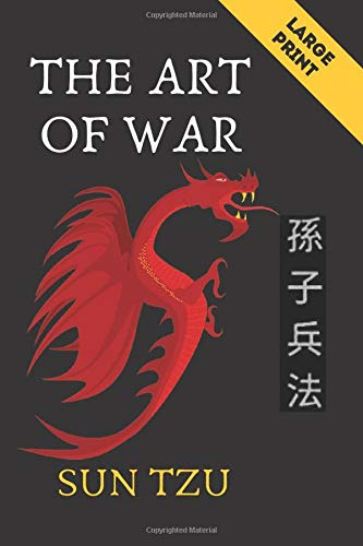SUN TZU THE ART OF WAR LARGE PRINT: Secret Of 13 Ancient Military Strategies In The Art Of War By Sun Tzu Revealed