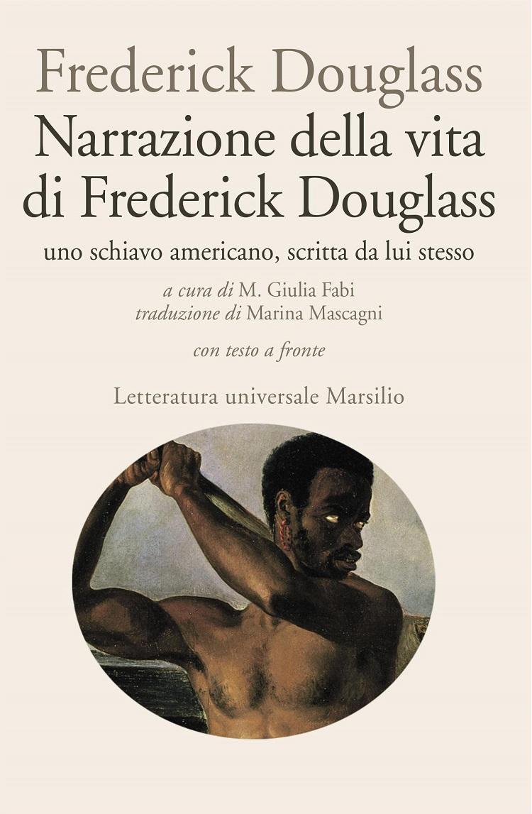 Narrazione della vita di Frederick Douglass, uno schiavo americano, scritta da lui stesso