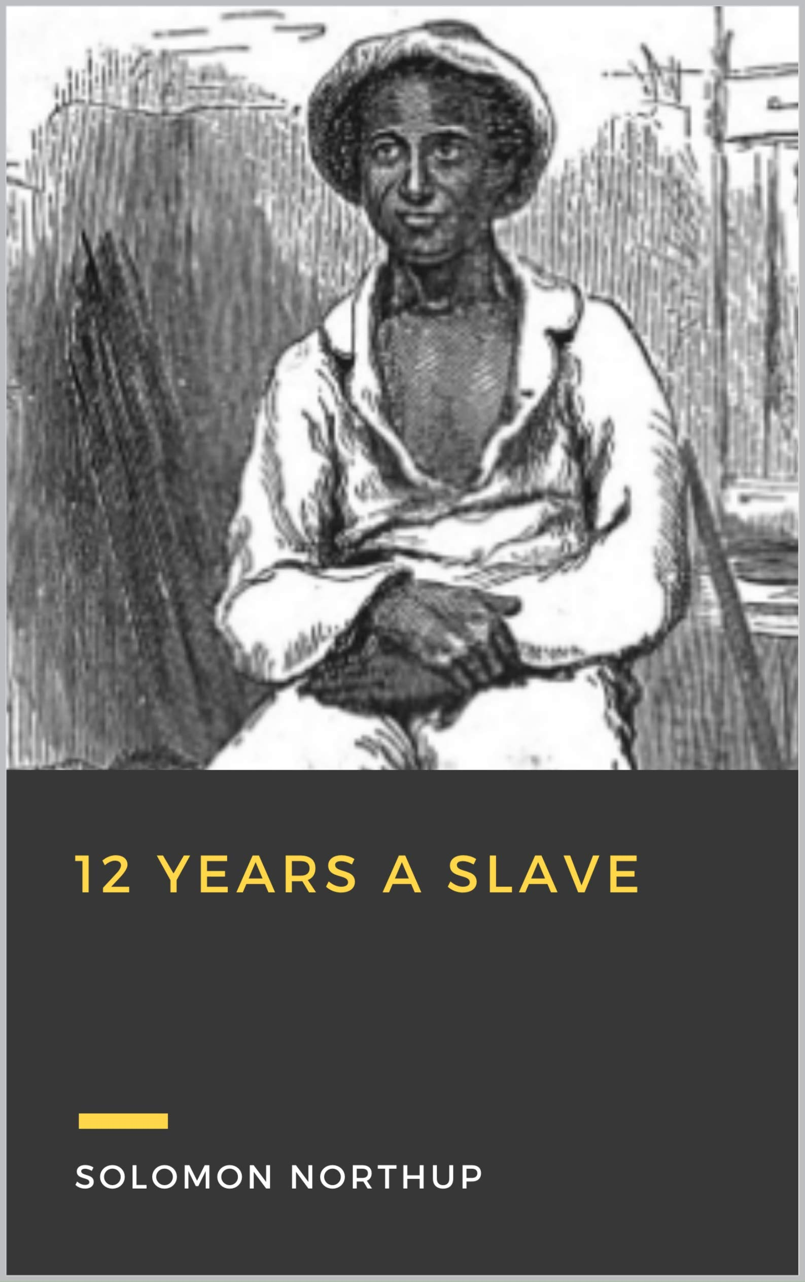 12 Years a Slave (Annotated) (True Classics)