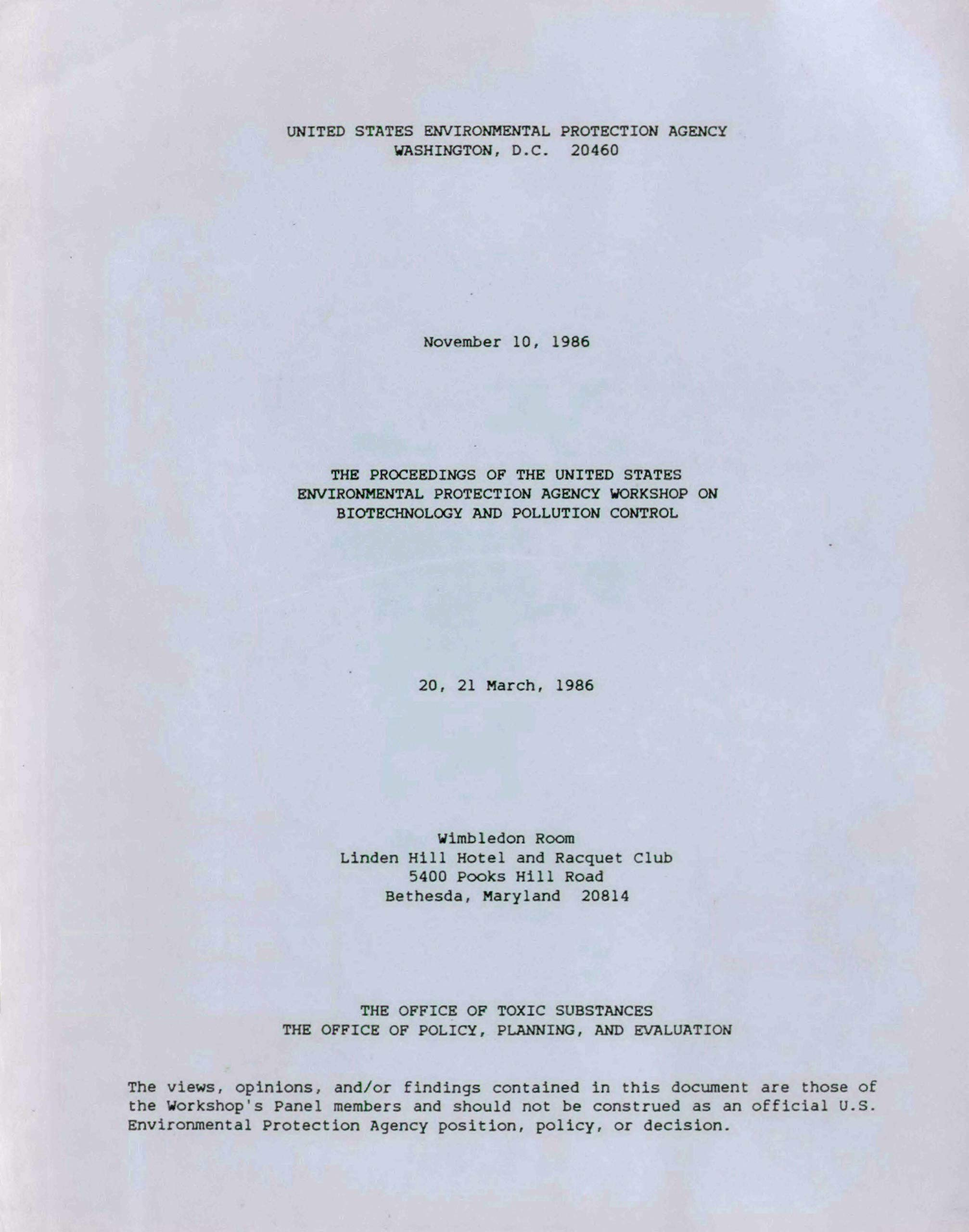 Proceedings of the United States Environmental Protection Agency Workshop on Biotechnology and Pollution Control - 20 21 March 1986 Linden Hill Hotel and Racquet Club Bethesda Maryland