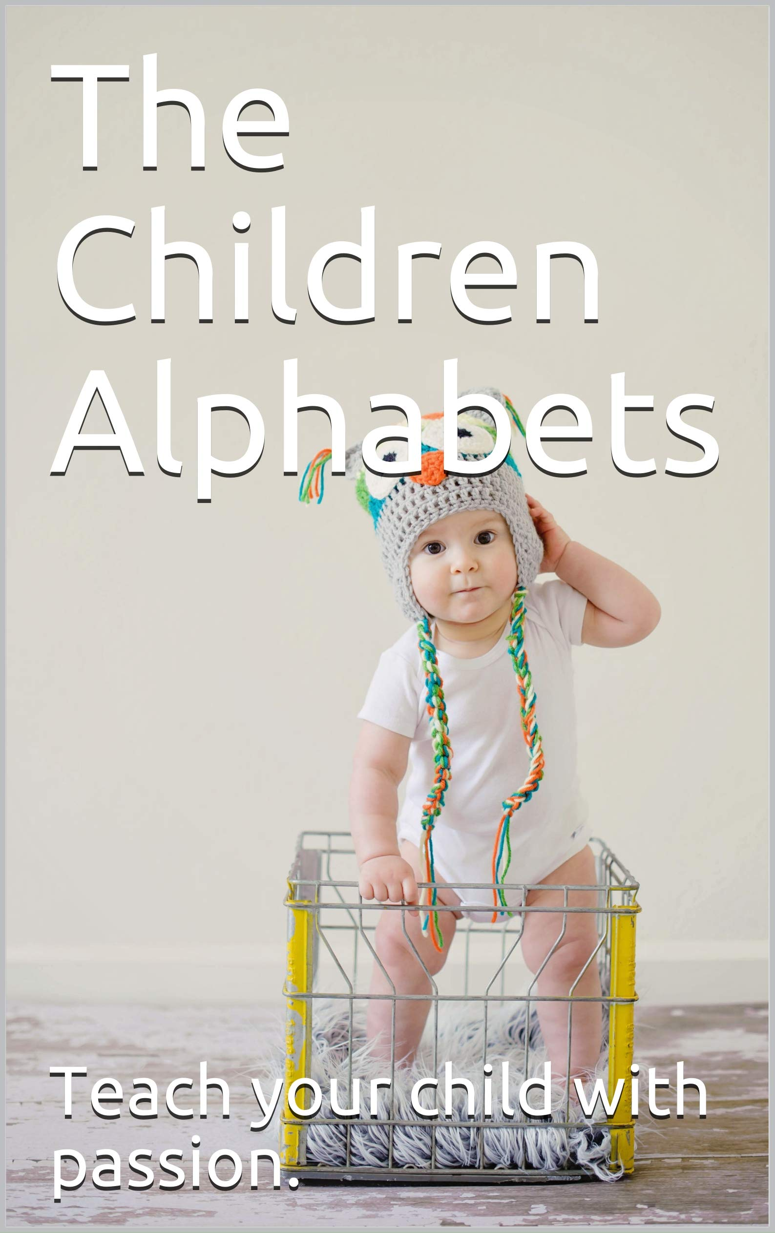 The Children Alphabets (Series Book 1)