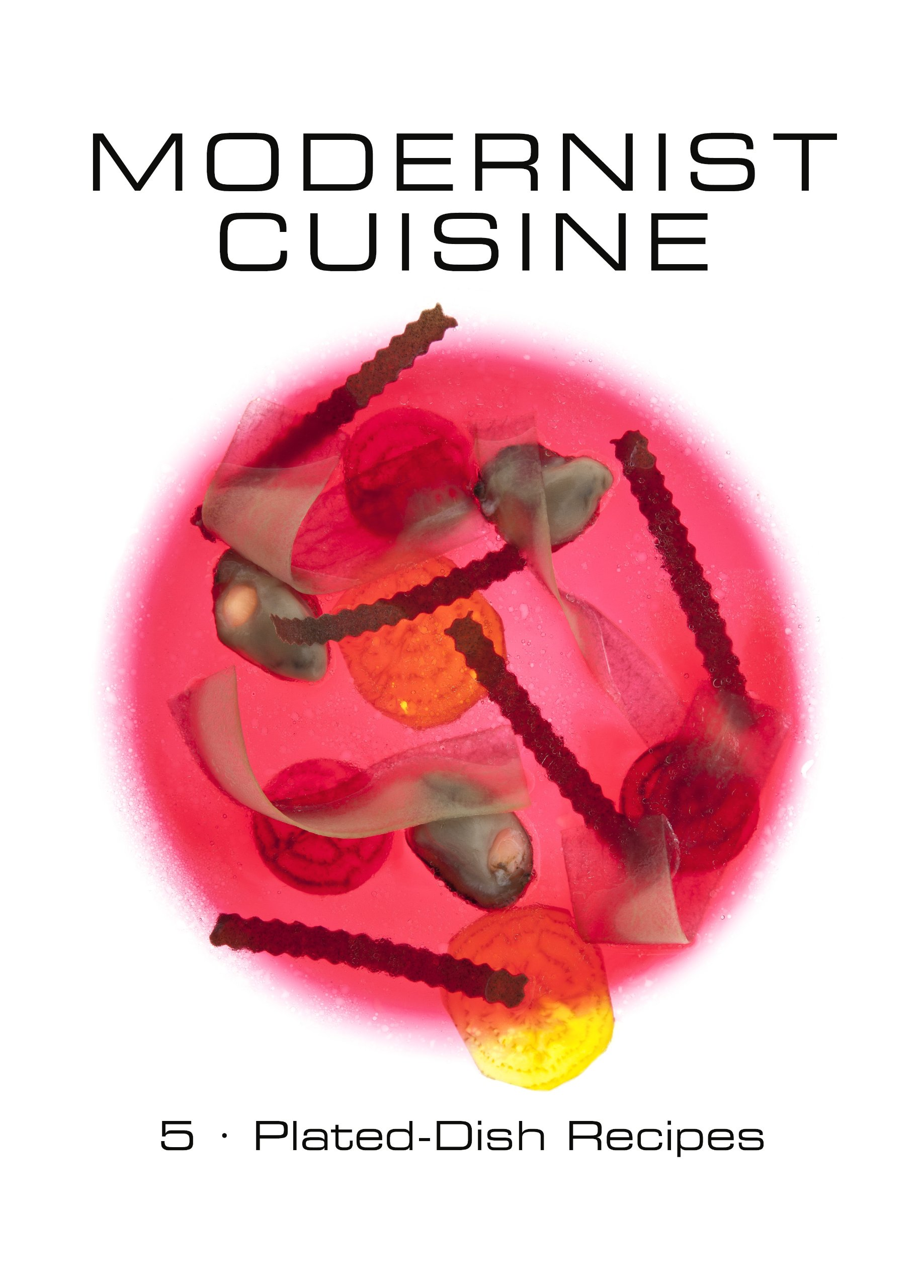 Modernist Cuisine: The Art and Science of Cooking VOLUME 1-2-3-4-5: Nathan Myhrvold (0982761007)