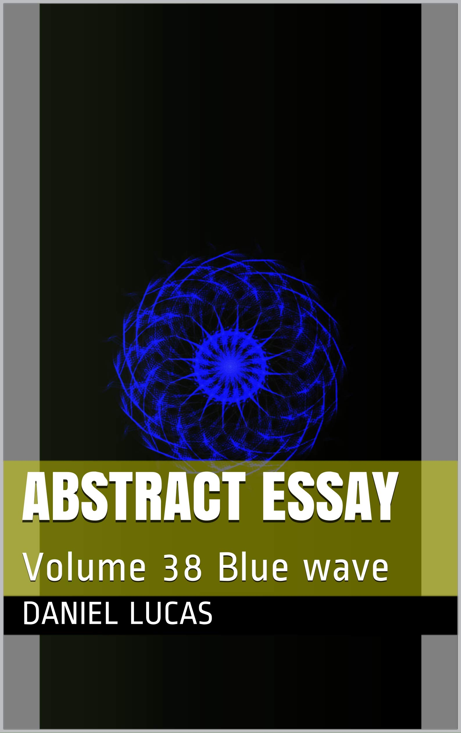 Abstract Essay: Volume 38 Blue wave