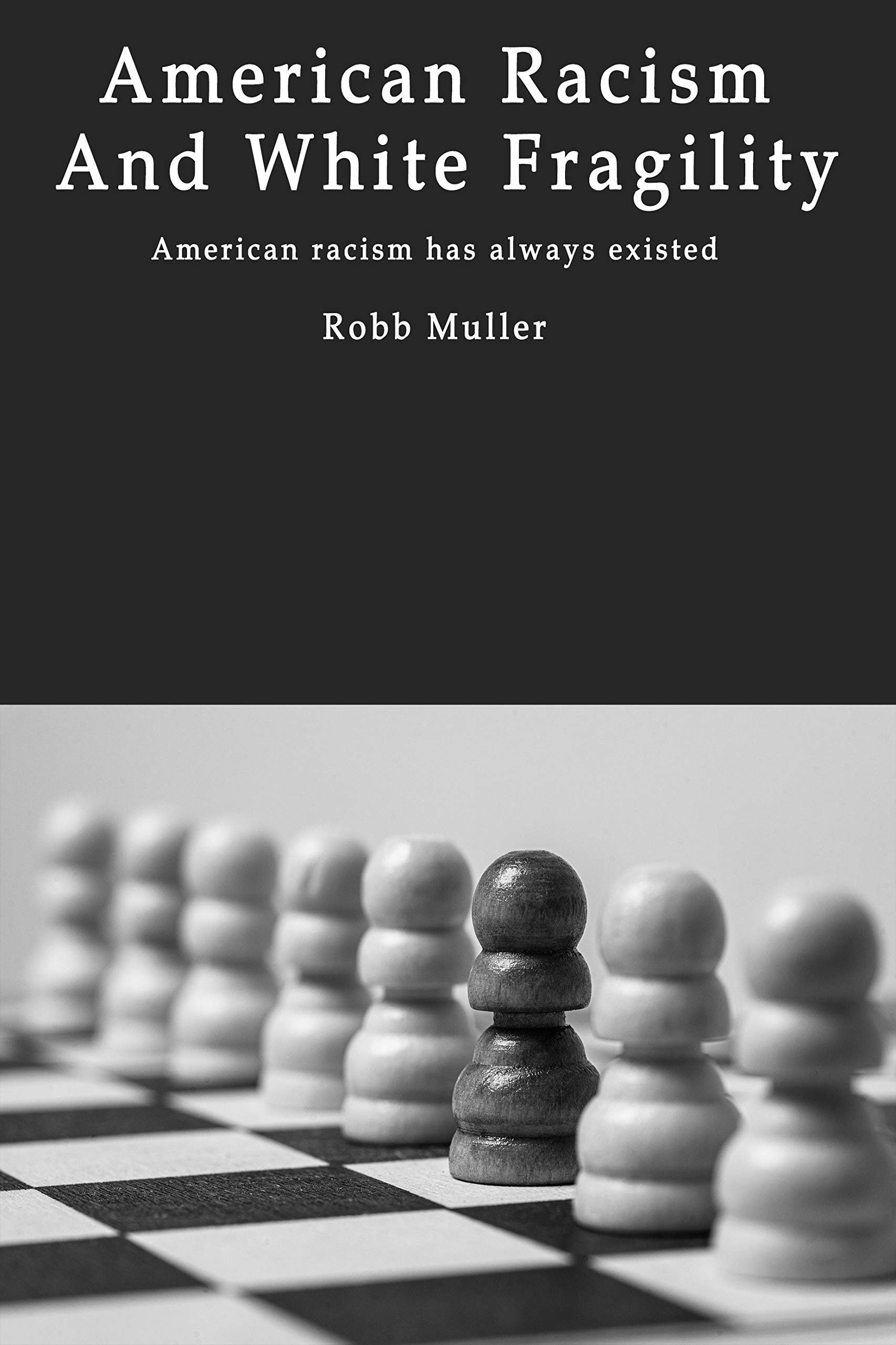 American Racism And White Fragility: American racism has always existed