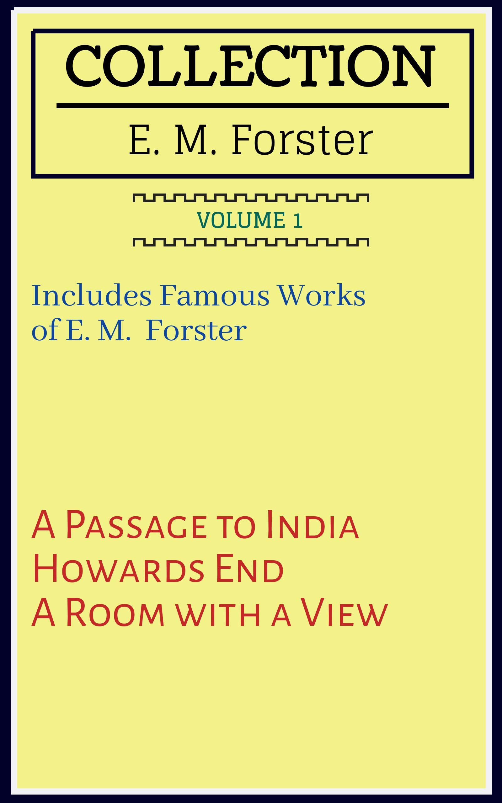 Collection E. M. Forster: A Passage to India, Howards End, A Room with a View