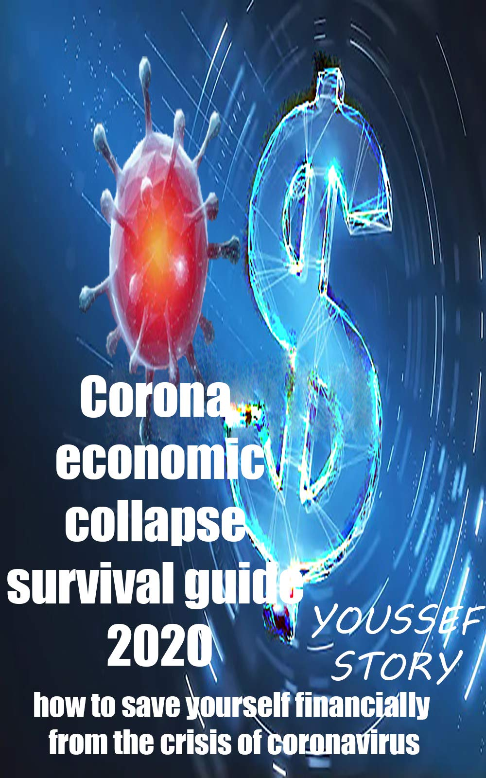 corona economic collapse survival guide 2020: how to save yourself financially from the crisis of coronavirus