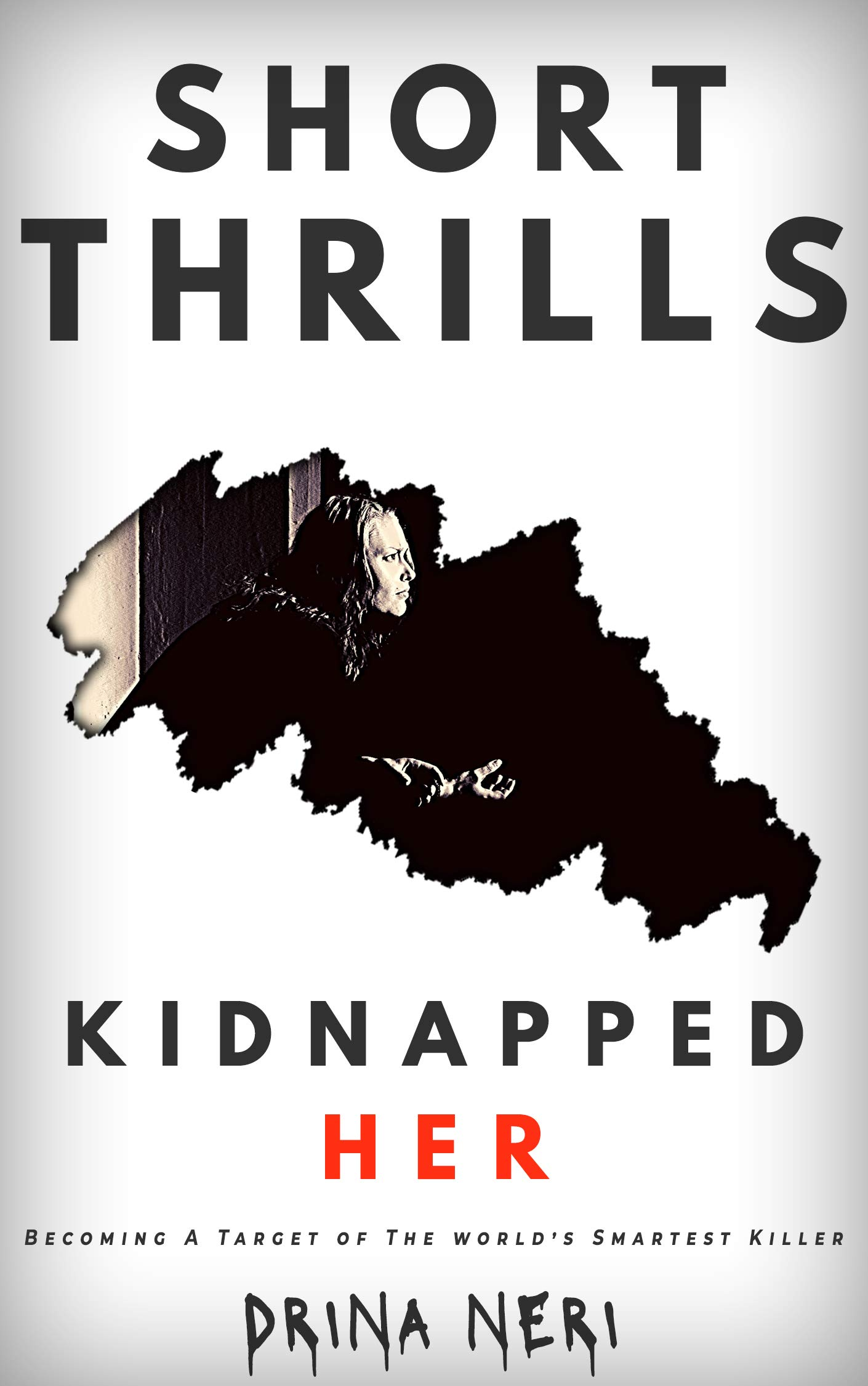 Kidnapped Her (Short Thrills #4)