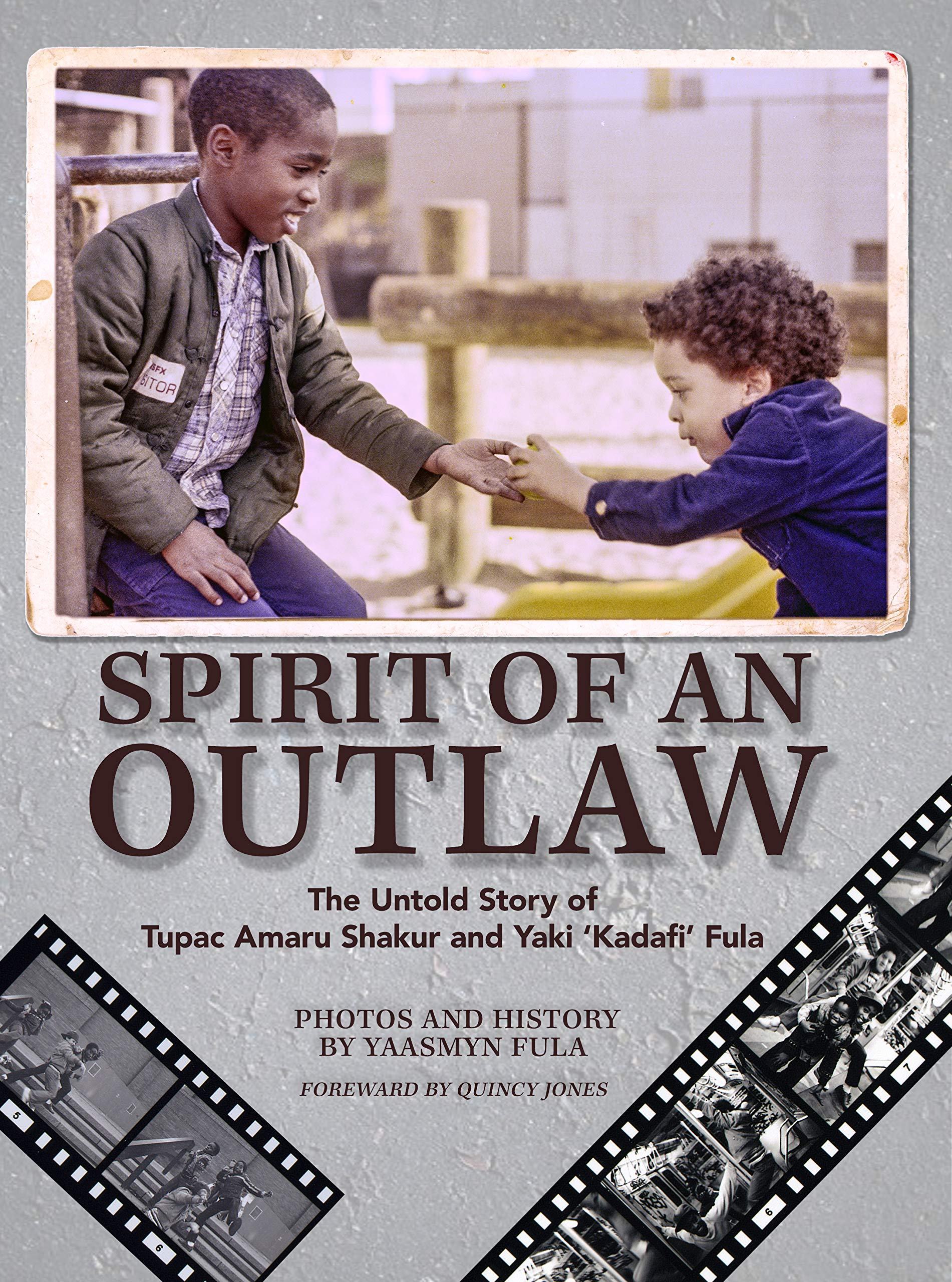 "Spirit of an Outlaw: The Untold Story of Tupac Amaru Shakur and Yaki ""Kadafi"" Fula"
