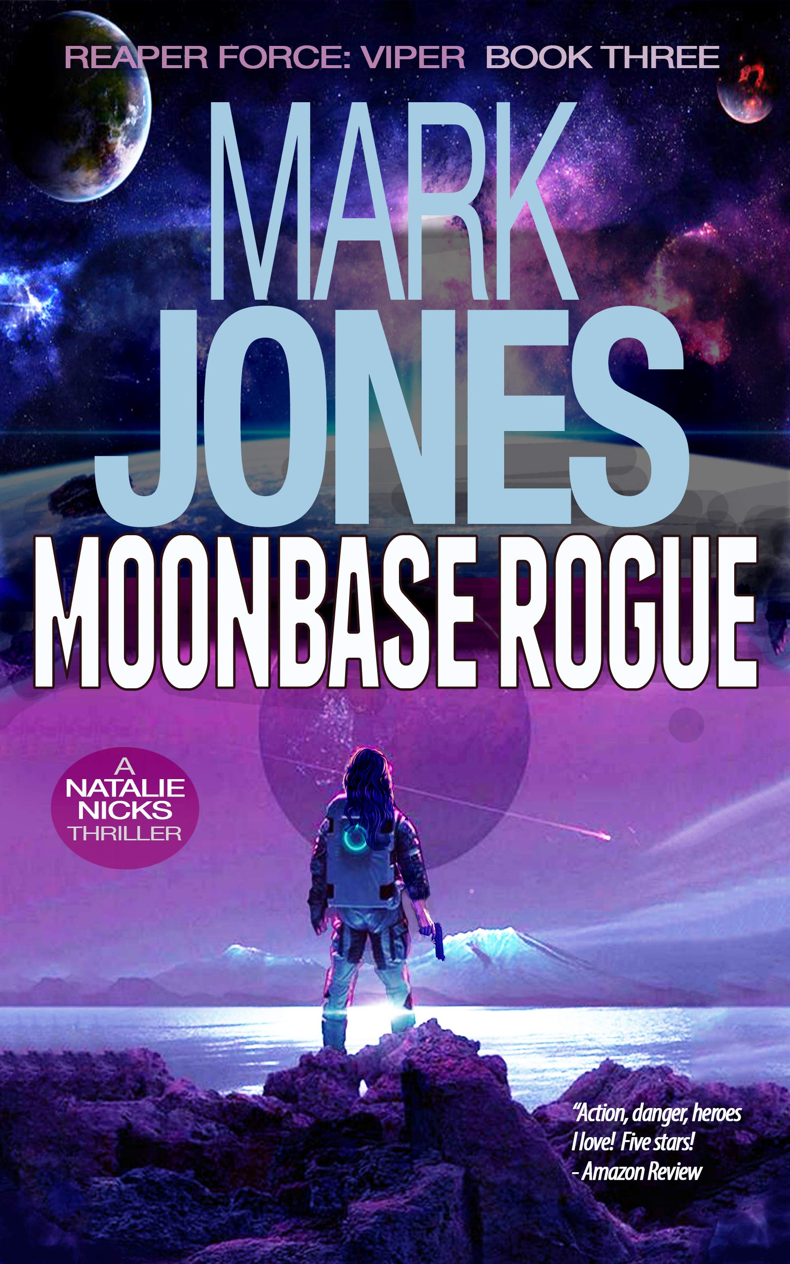 Moonbase Rogue: An Action-Packed High-Tech Spy Thriller (Reaper Force: Viper Book 3)