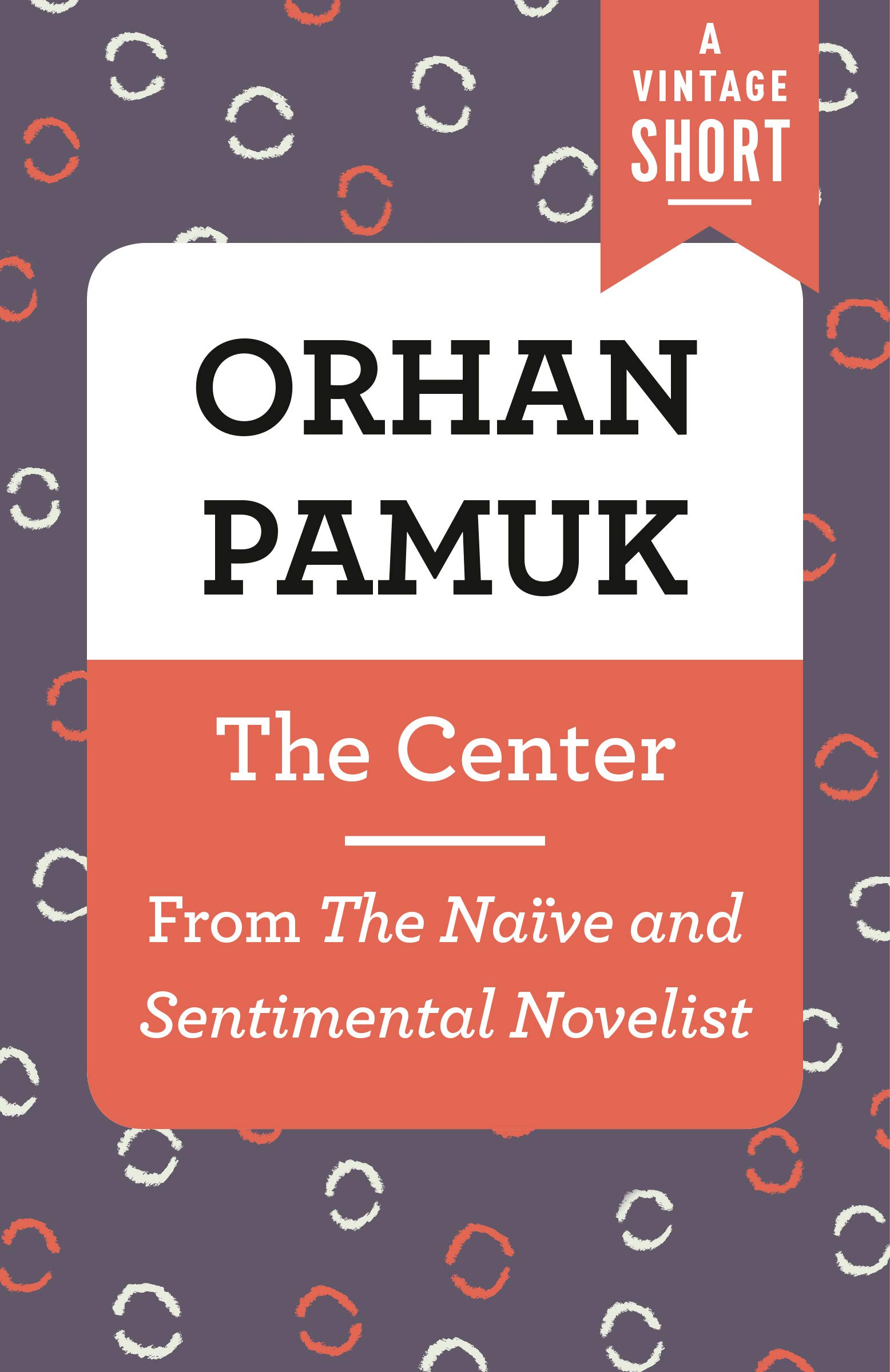 The Center: From The Naïve and the Sentimental Novelist