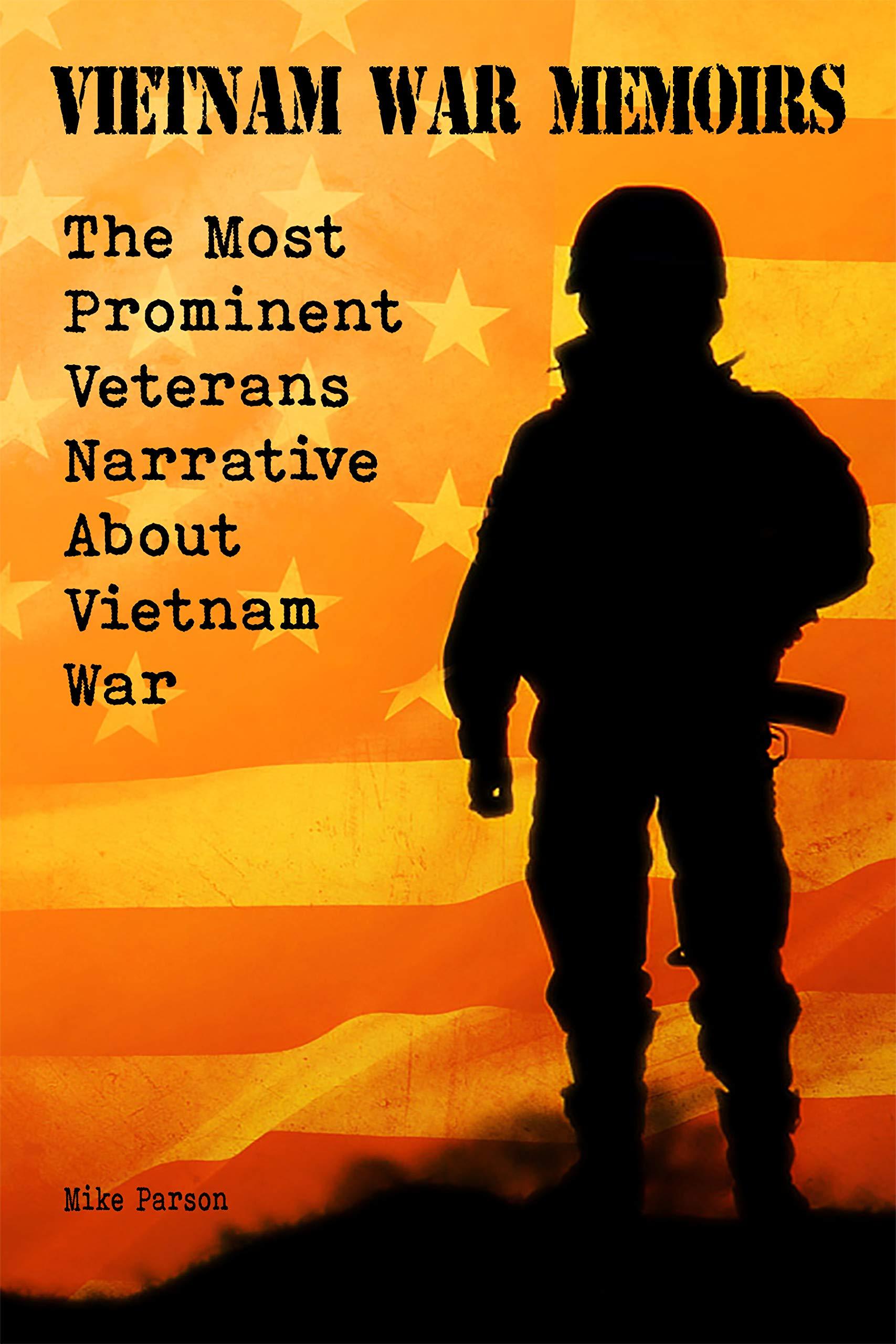 VIETNAM WAR MEMOIRS: The Most Prominent Veterans Narrative About Vietnam War
