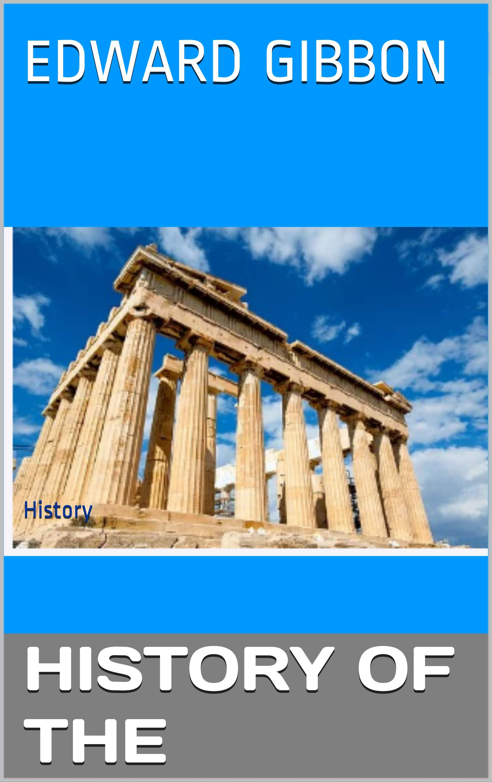History of the Decline and Fall of the Roman Empire : History
