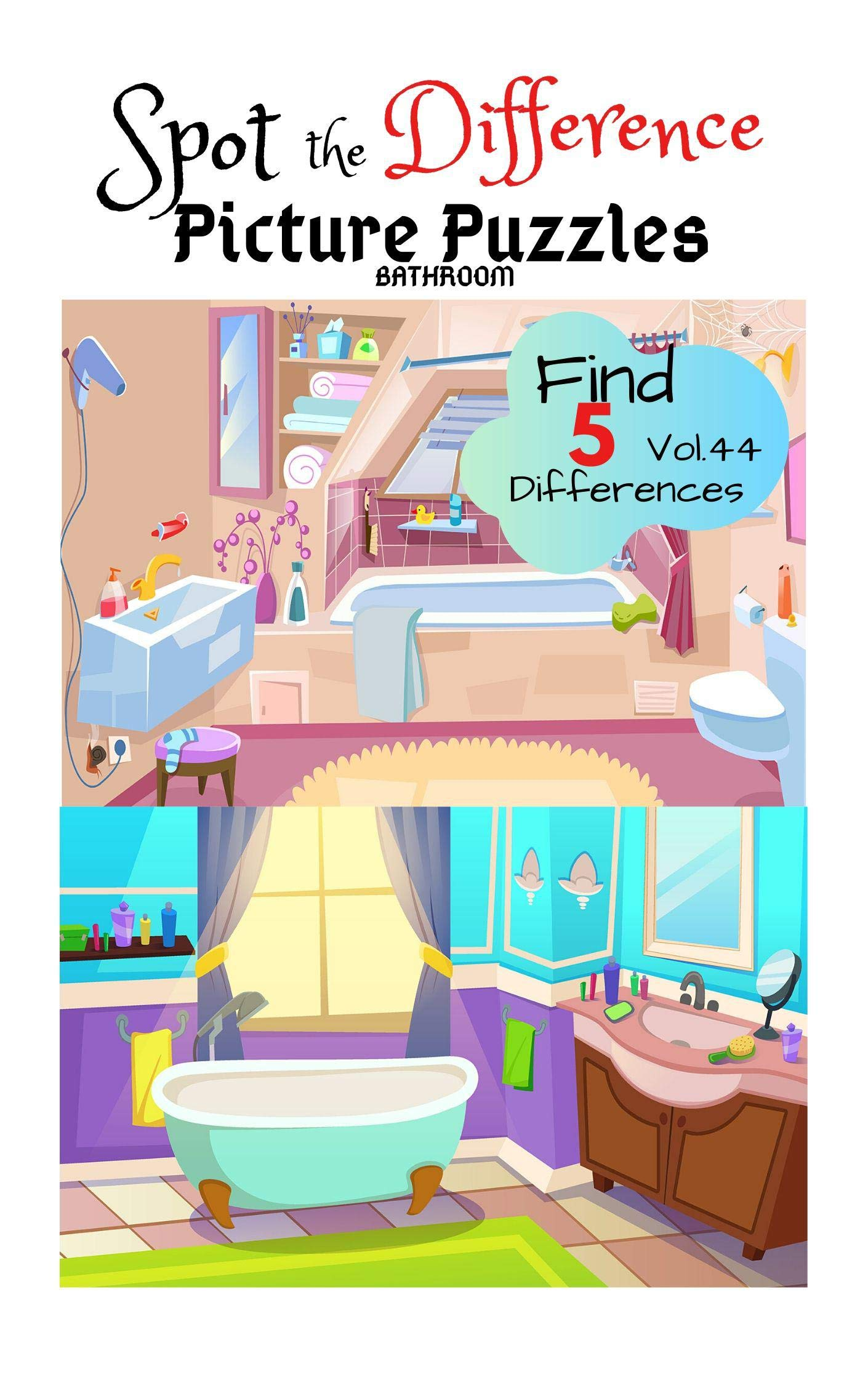 """Spot the Difference Picture Puzzles """"BATHROOM"""" Find 5 Differences vol.44: Children Activities Book for Kids Age 3-8, Boys and Girls Activity Learning"""
