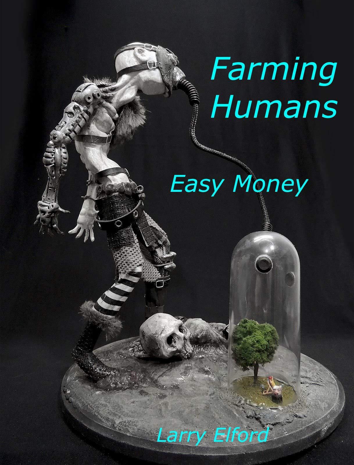 Farming Humans: Easy Money (Non Fiction)