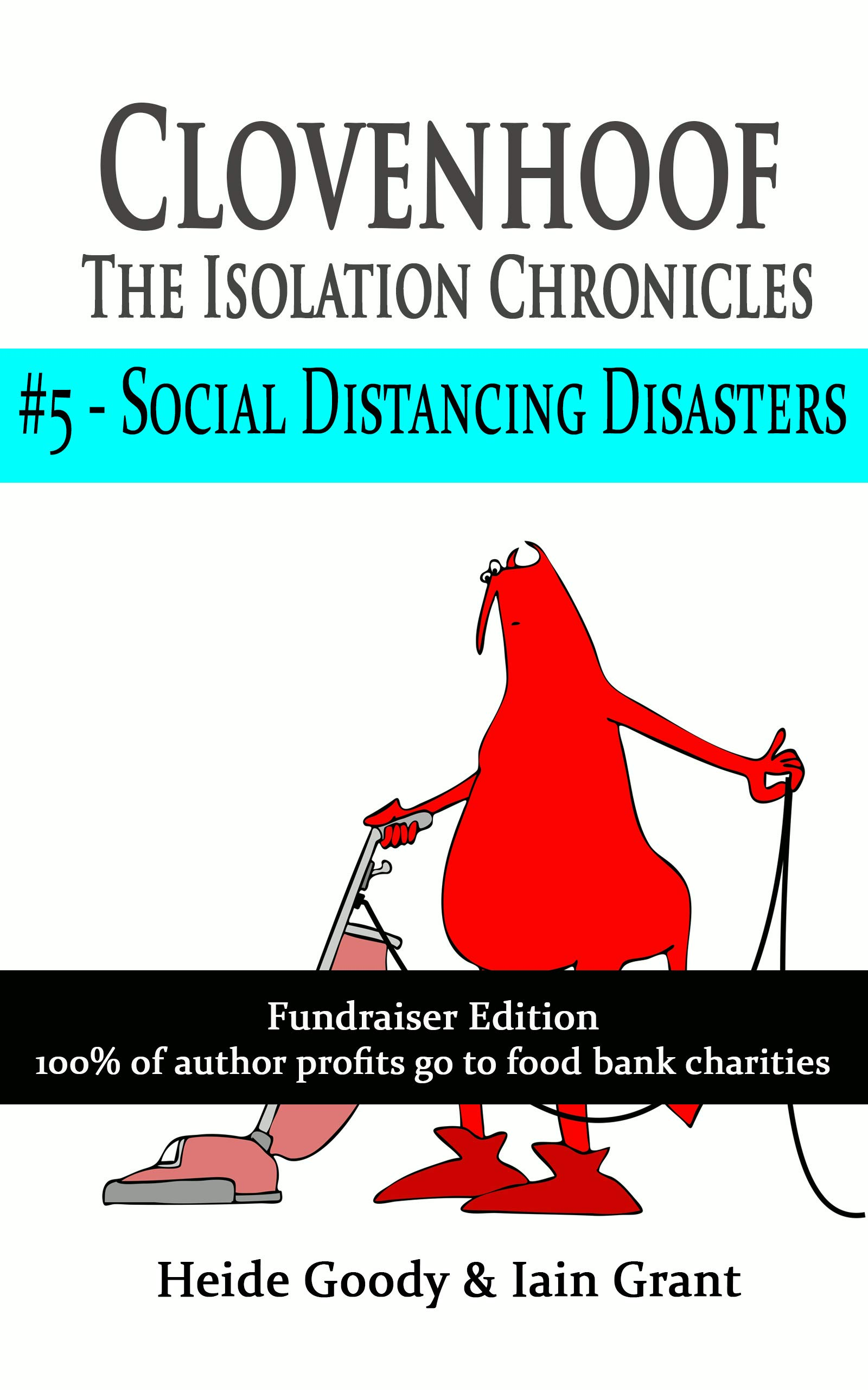 Social Distancing Disasters (Clovenhoof: The Isolation Chronicles Book 5)