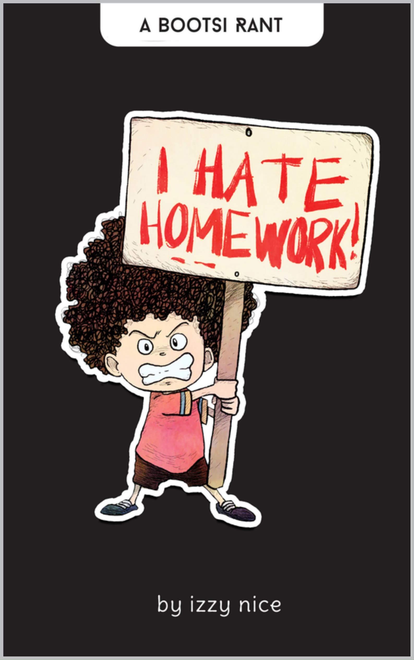 I Hate Homework: A Bootsi Rant