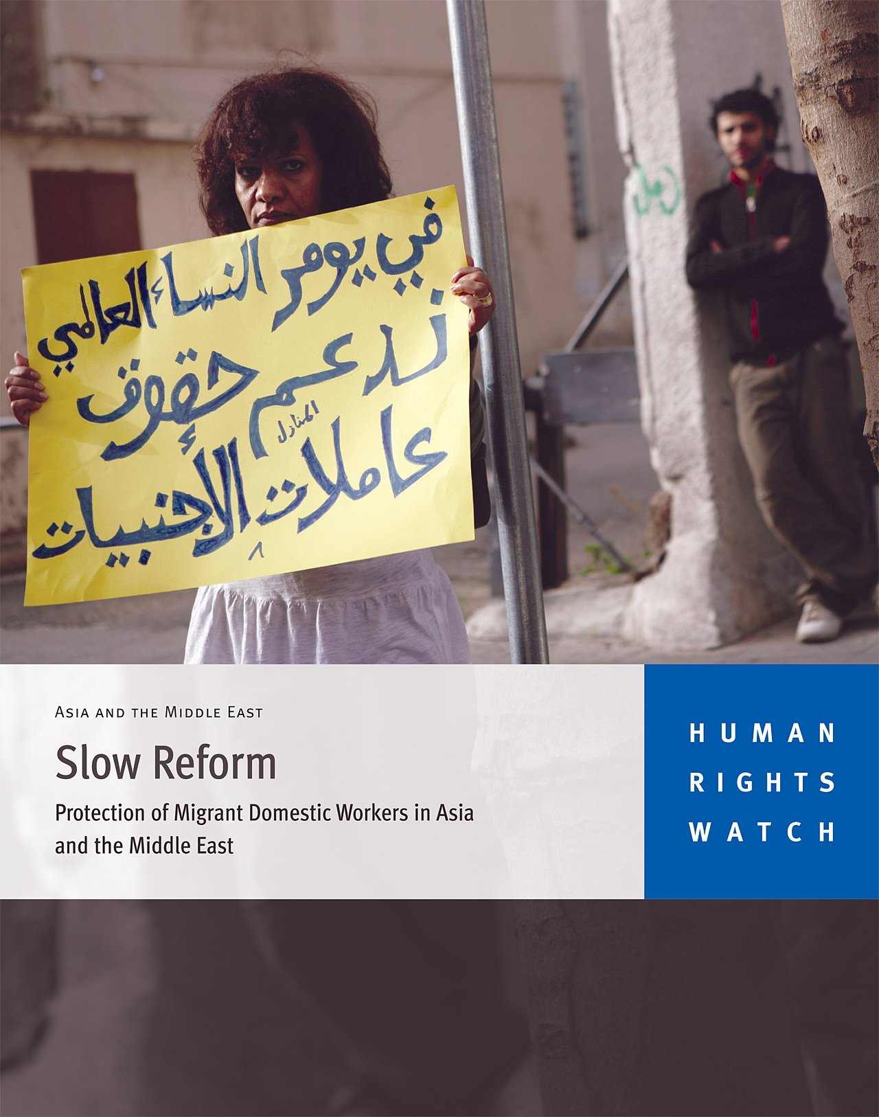 Slow Reform: Protection of Migrant Domestic Workers in Asia and the Middle East