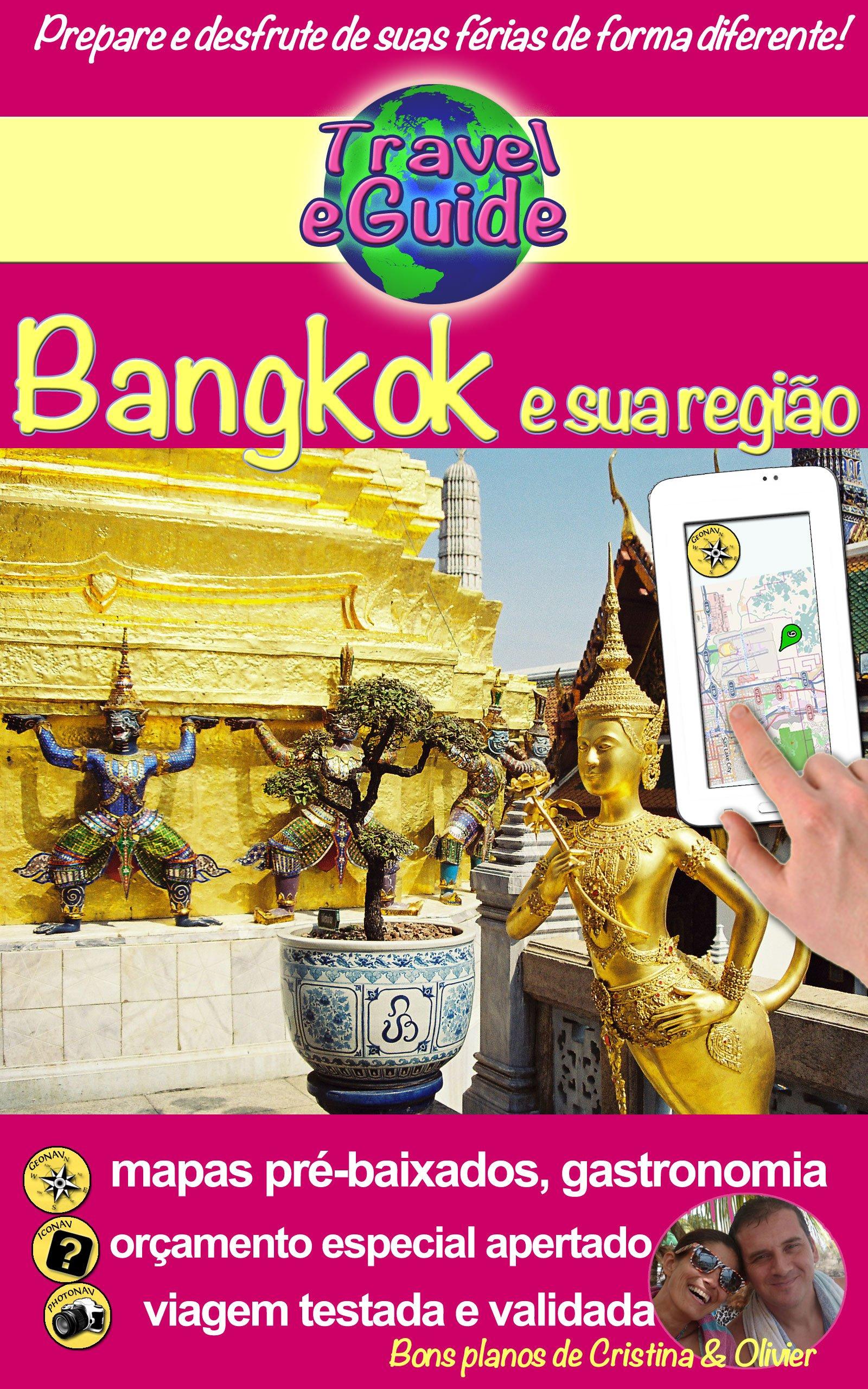 Travel eGuide: Bangkok e sua região: Descubra Bangkok e a região de Ayuttaya, Ang Thong, Kanchanaburi, Lopburi e Nakhon Pathom! Gastronomia e outras coisas ... eGuide city Livro 2)