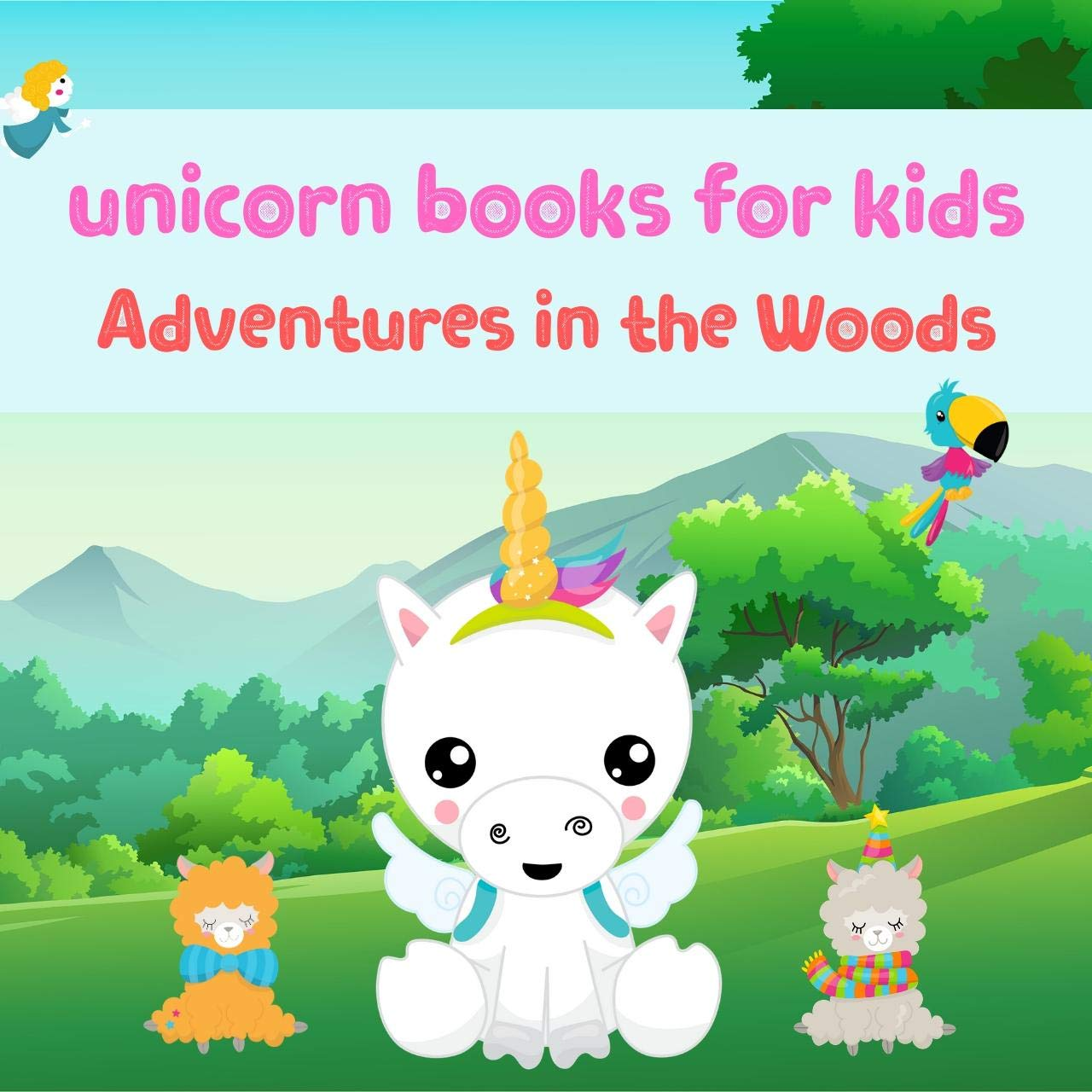 unicorn books for kids: Adventures in the Woods Kids Book, Picture Books, Ages 3-5, Ages 2-6, Preschool Books, Baby Books, Children's Bedtime Story (Unicorn Adventures Book 5)