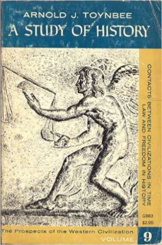 A Study of History, Vol 9 - Contacts between Civilizations in Time (Renaissances); Law and Freedom in History; The Prospects of the Western Civilization