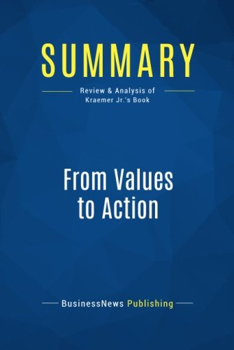 Summary: From Values to Action: Review and Analysis of Kraemer Jr.'s Book