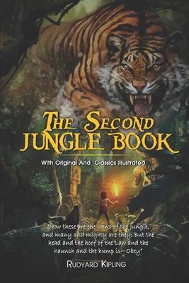The Second Jungle Book: ( illustrated ) Original Classic Novel, Unabridged Classic Edition