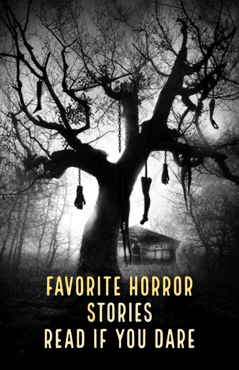 Horror Stories: FAVORITE HORROR STORIES: READ IF YOU DARE, Who needs sleep anyways, Best Paranormal Stories, Real Ghost Stories from Around the World Including Disturbing Ghost, Paranormal Stories.
