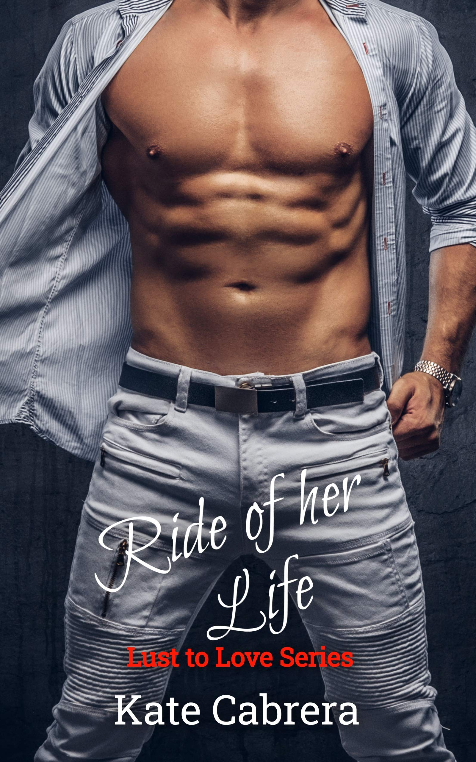 Ride of her Life: Lust to Love Series