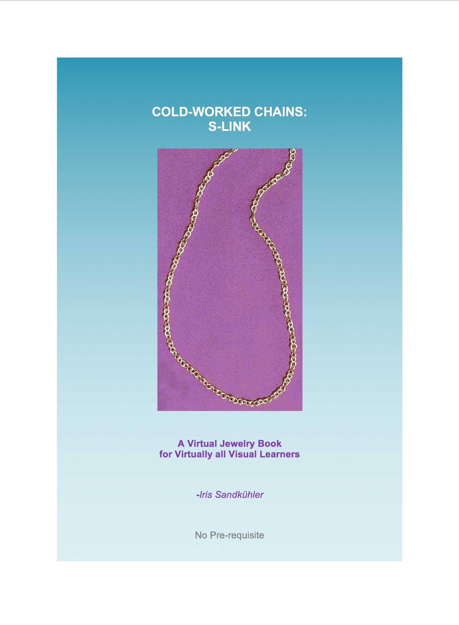 Cold-Worked Chains: S-Link. A downloadable step-by-step-jewelry-making book