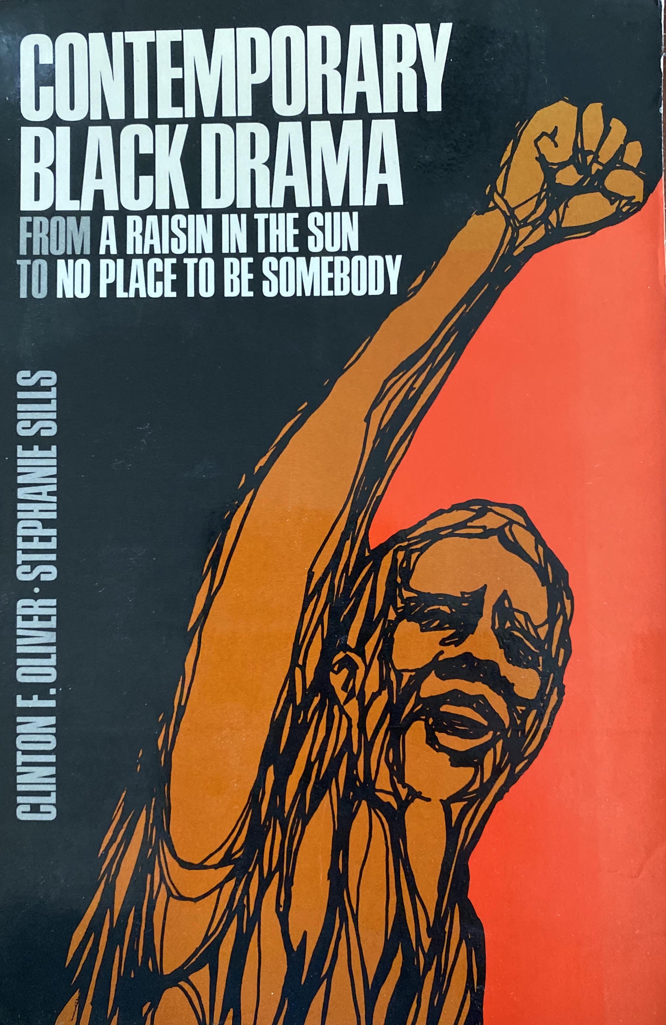 Contemporary Black Drama: From A Raisin in the Sun to No Place to Be Somebody