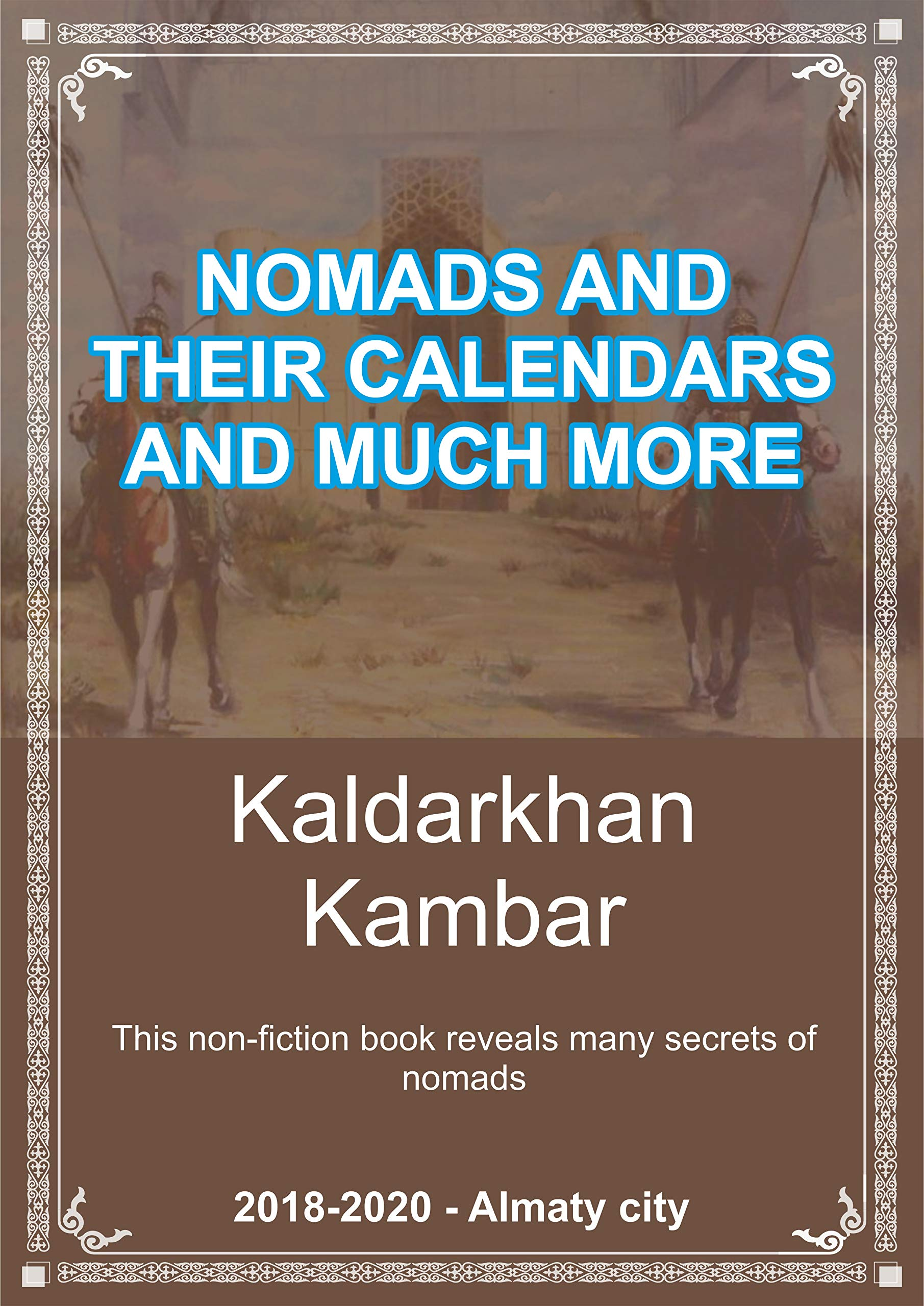 Nomads and their calendars and much more: This non-fiction book reveals many secrets of nomads