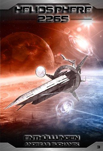 Heliosphere 2265 - Band 3: Enthüllungen