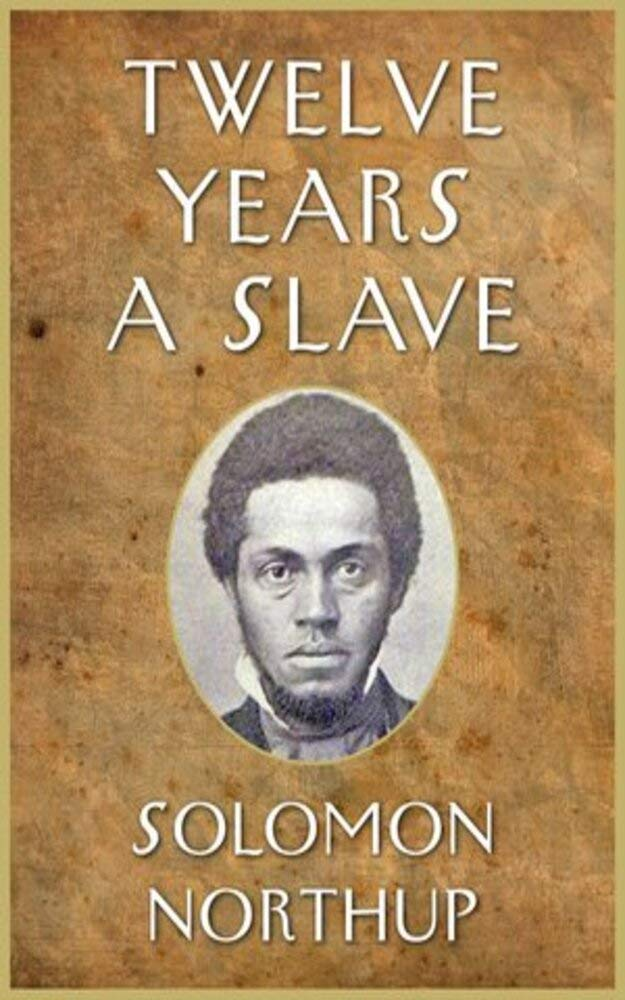 Twelve Years a Slave By Solomon Northup New Annotated Edition