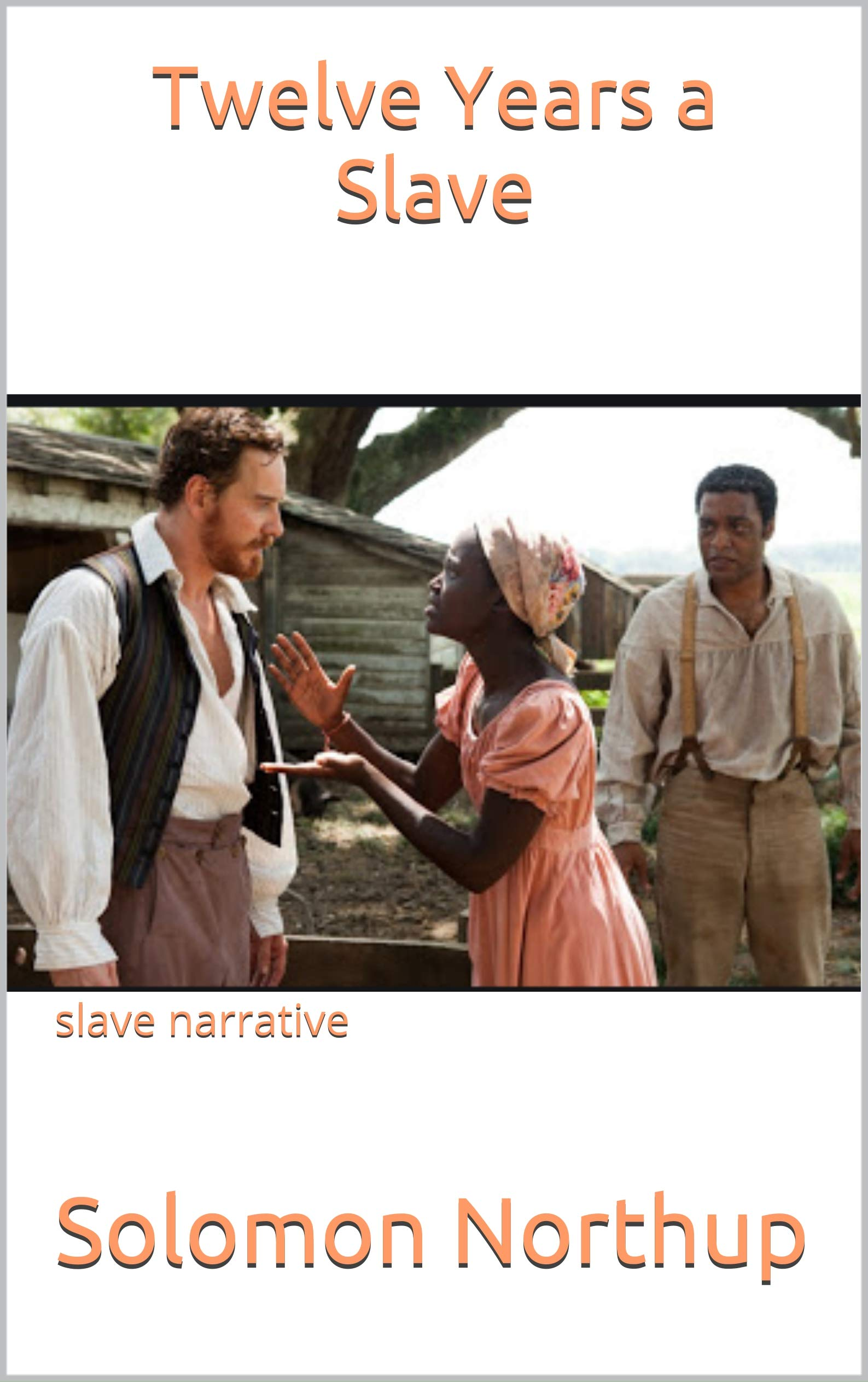 Twelve Years a Slave : slave narrative