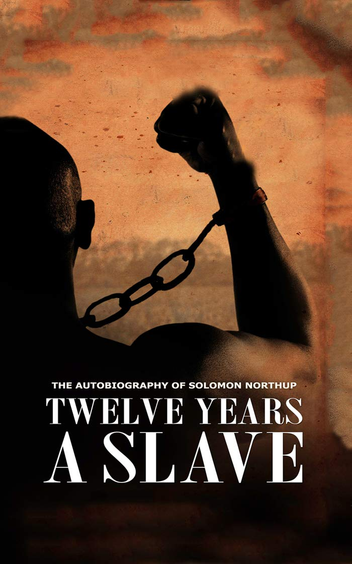 """Twelve Years a Slave By Solomon Northup """"The Annotated Classic Edition"""""""