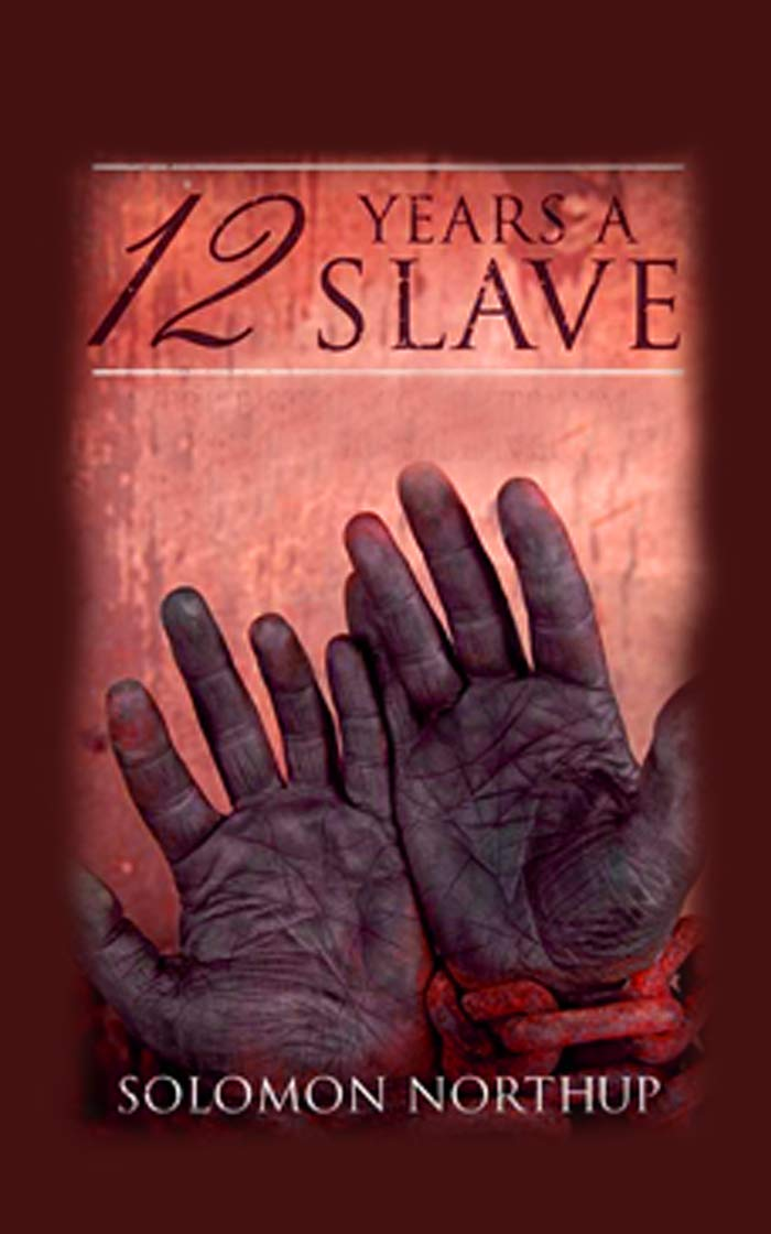 """Twelve Years a Slave By Solomon Northup """"The Annotated Classic Version"""""""