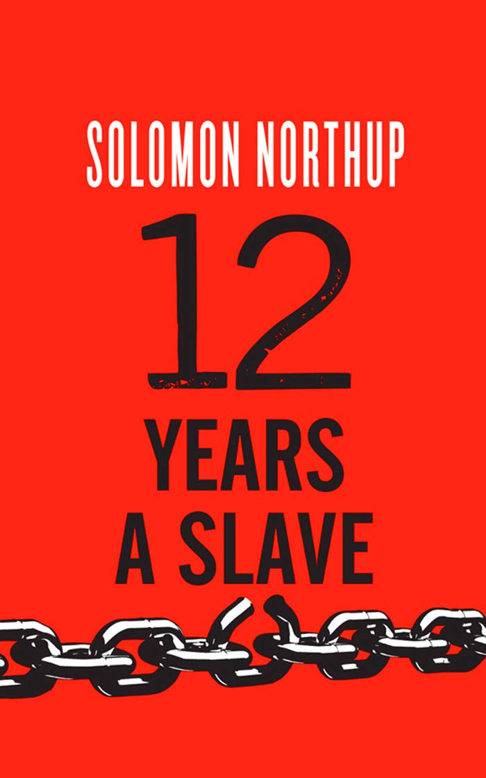 """Twelve Years a Slave By Solomon Northup """"Annotated"""""""