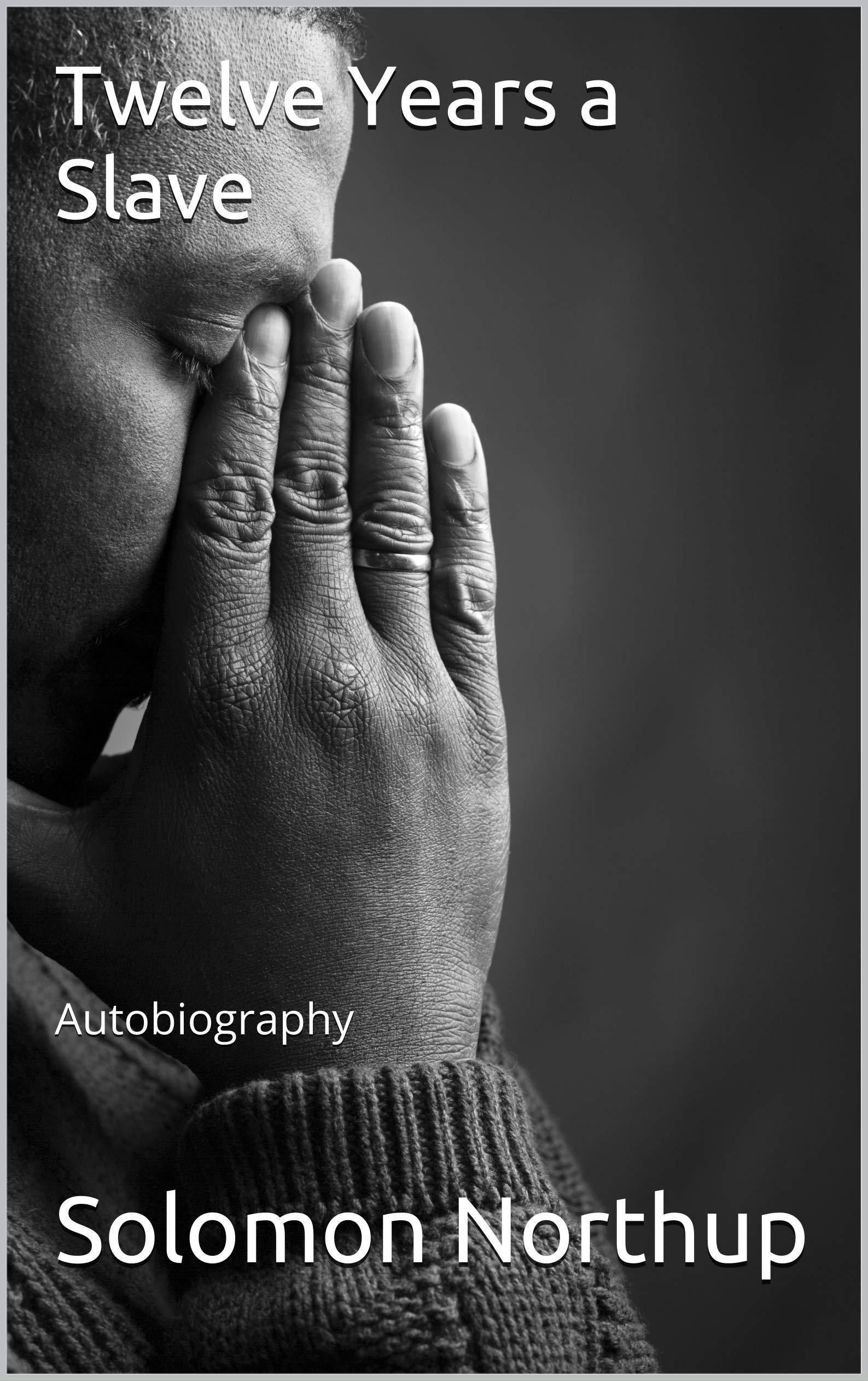 Twelve Years a Slave : Autobiography