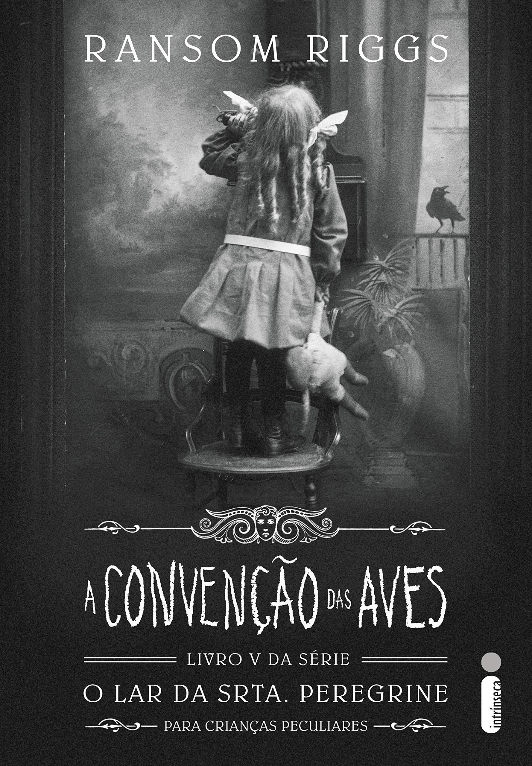 A Convenção Das Aves (O lar da srta. Peregrine para crianças peculiares Livro 5)