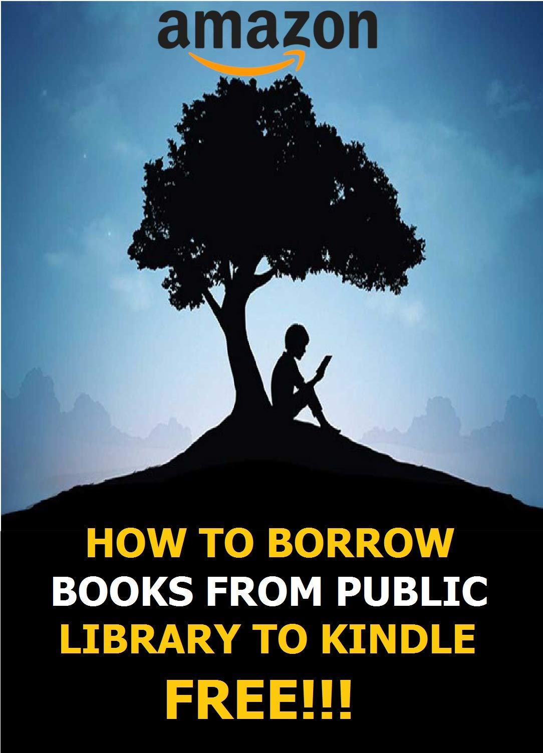 How To Borrow Books From Public Library On Kindle For Free: Simplest Method On How To Borrow Books On Kindle With Overdrive To Kindle App, Fire Tablet, or Kindle E-reader - WITH SCREENSHOTS