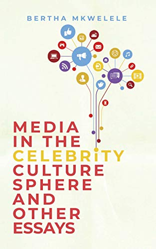 Media in the Celebrity Culture Sphere and Other Essays