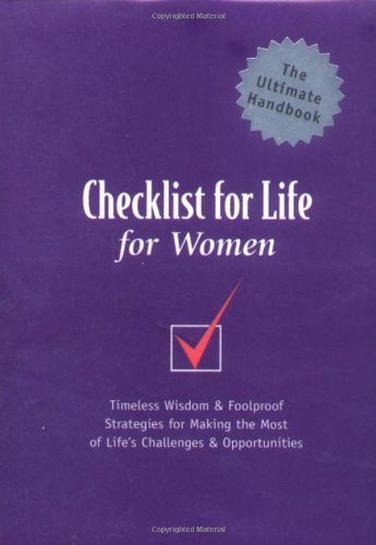 Checklist for Life for Women: Timeless Wisdom & Foolproof Strategies for Making the Most of Life's Challenges & Opportunities