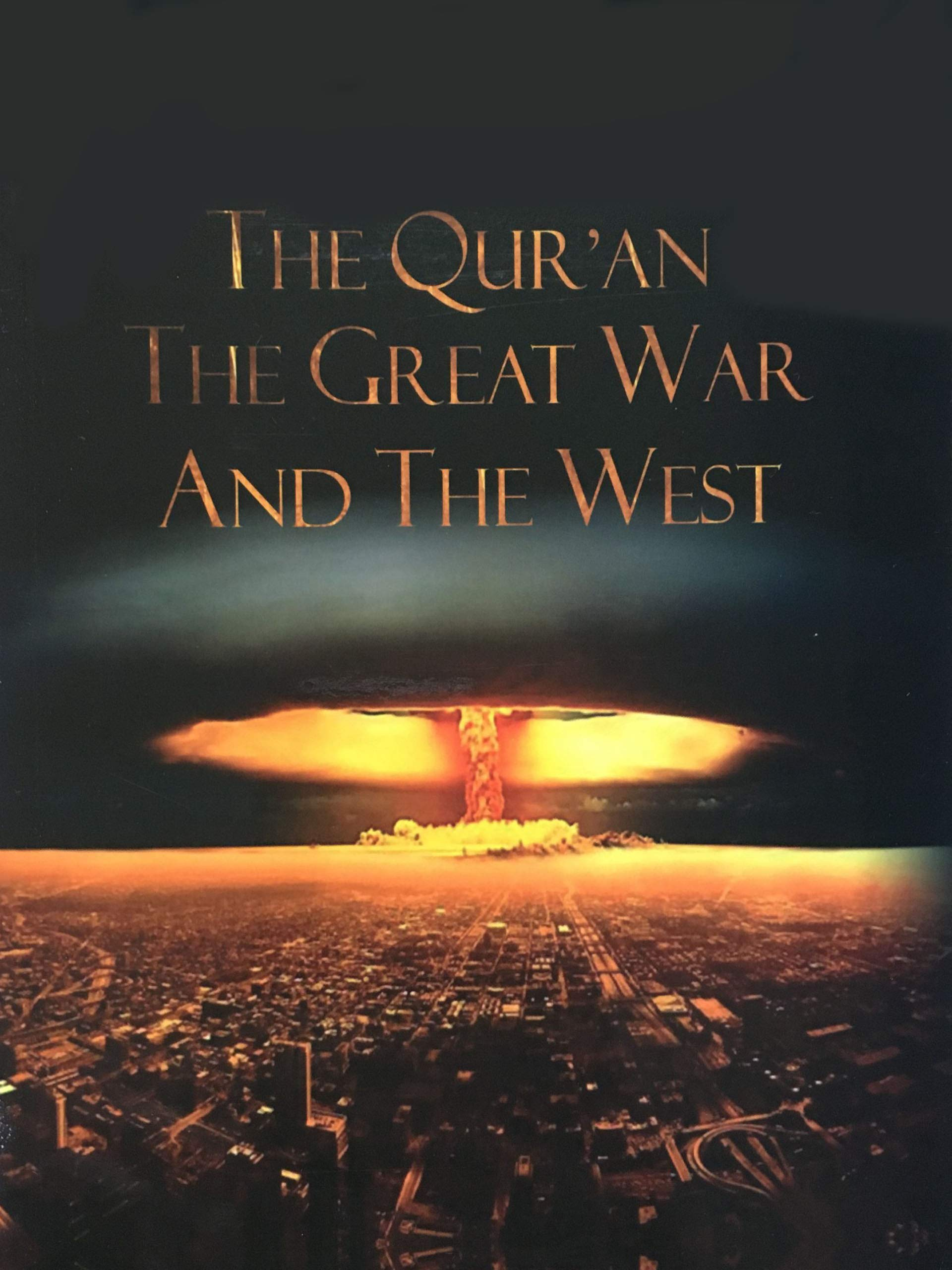 The Qur'ān the Great War and the West