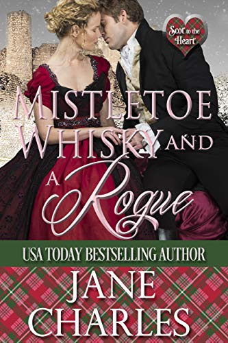 Mistletoe, Whisky and a Rogue (Scot to the Heart #4)
