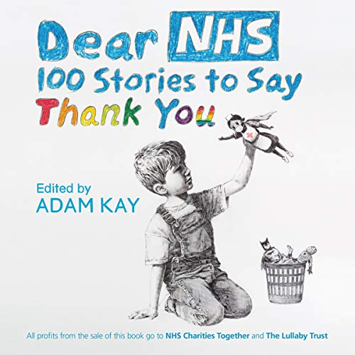 Dear NHS: 100 Stories to Say Thank You