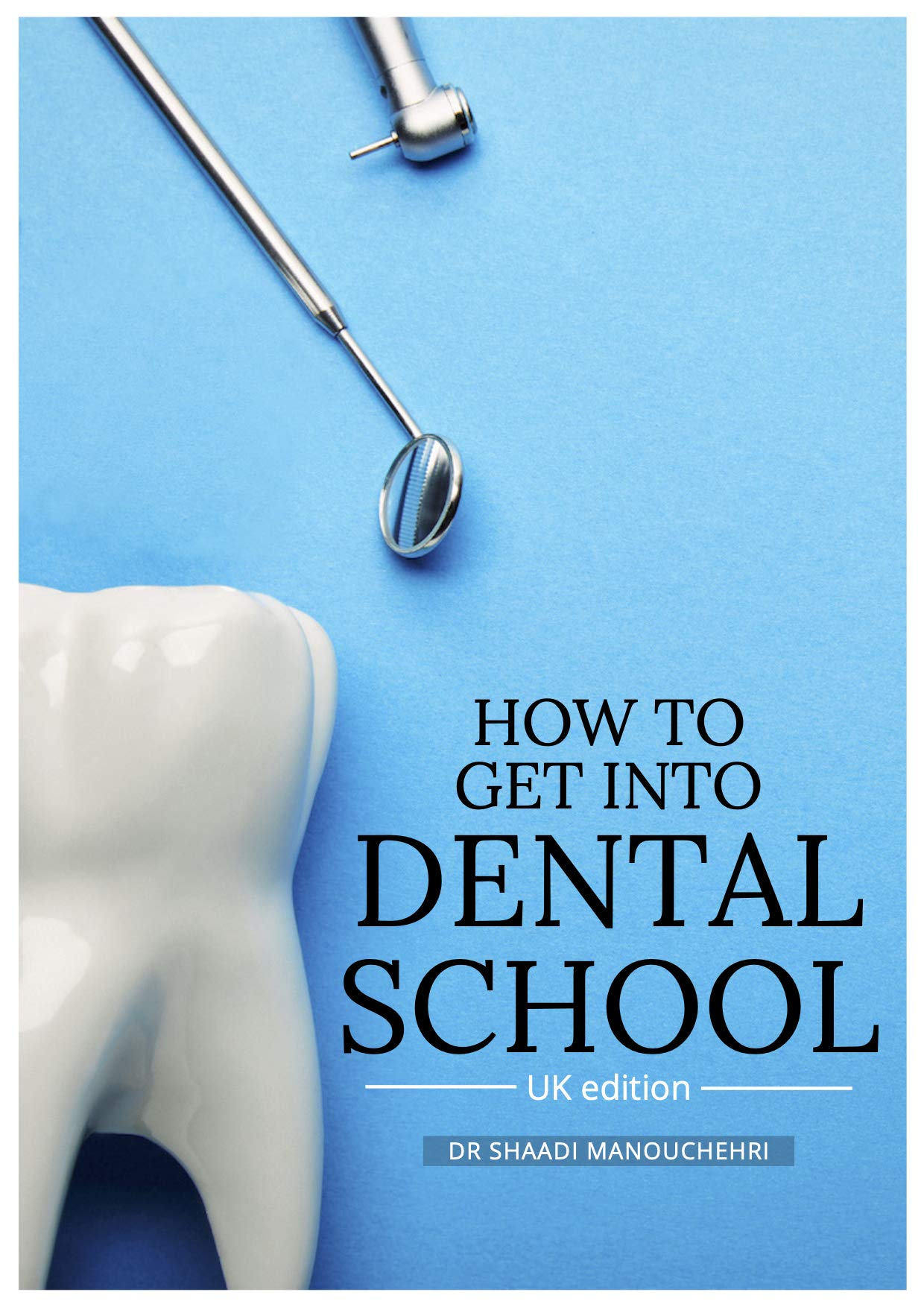 How to get into Dental School: UK edition (Print Replica eBook)