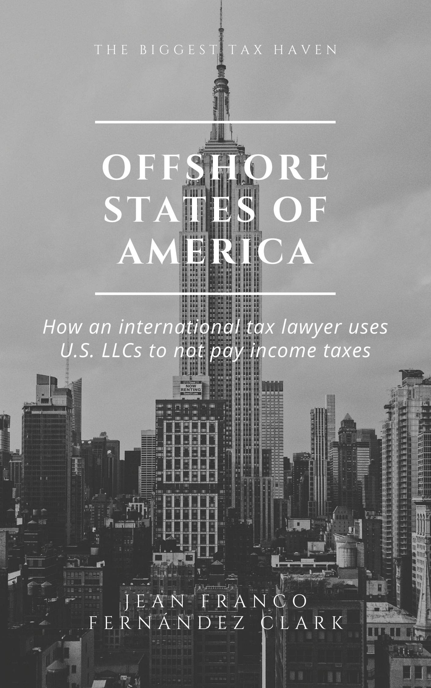 Offshore States of America: How an international tax lawyer uses U.S. LLCs to not pay income tax