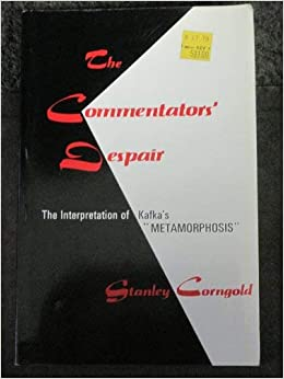 The Commentators' Despair: The Interpretation of Kafka's Metamorphosis