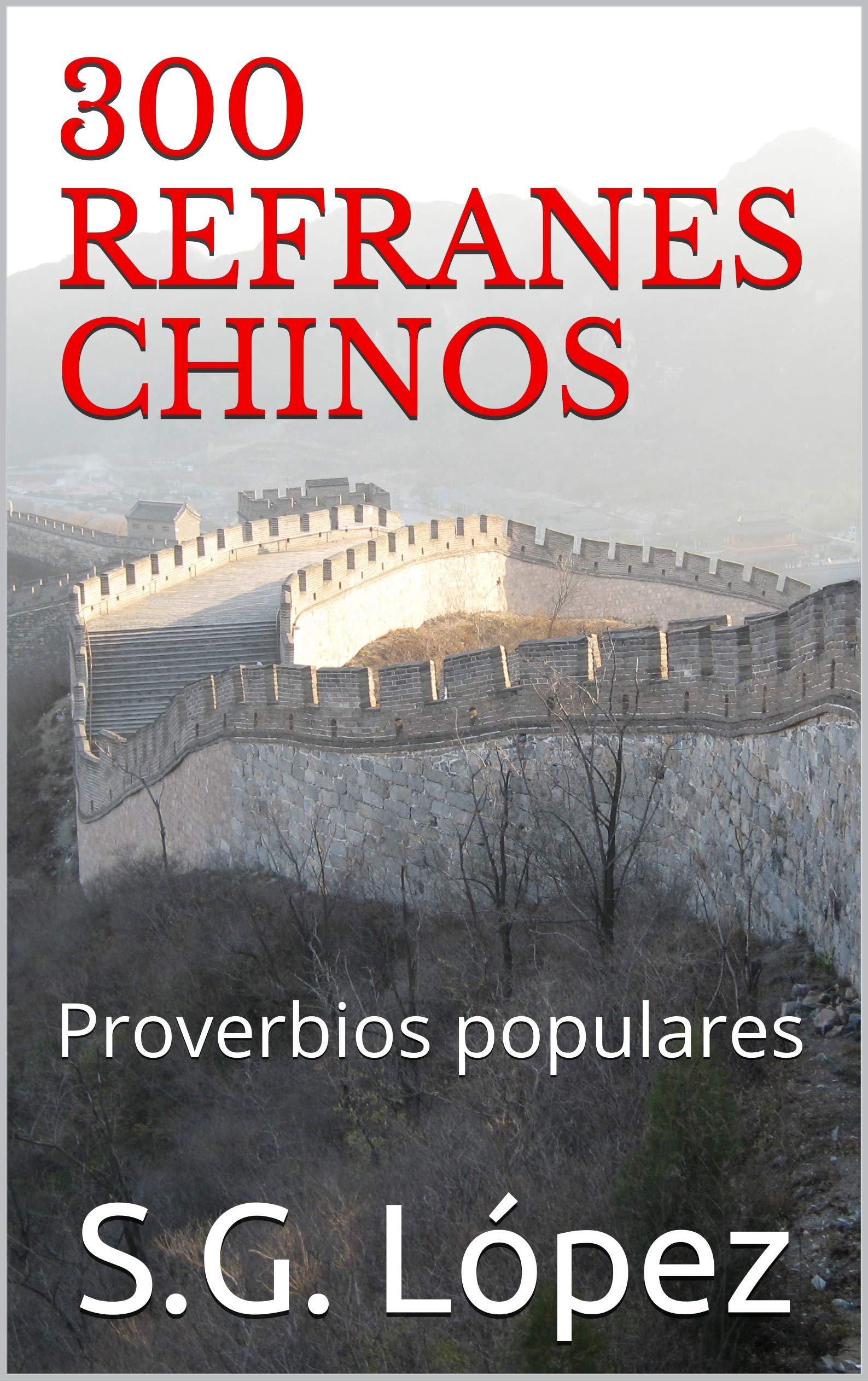 300 REFRANES CHINOS: Proverbios populares