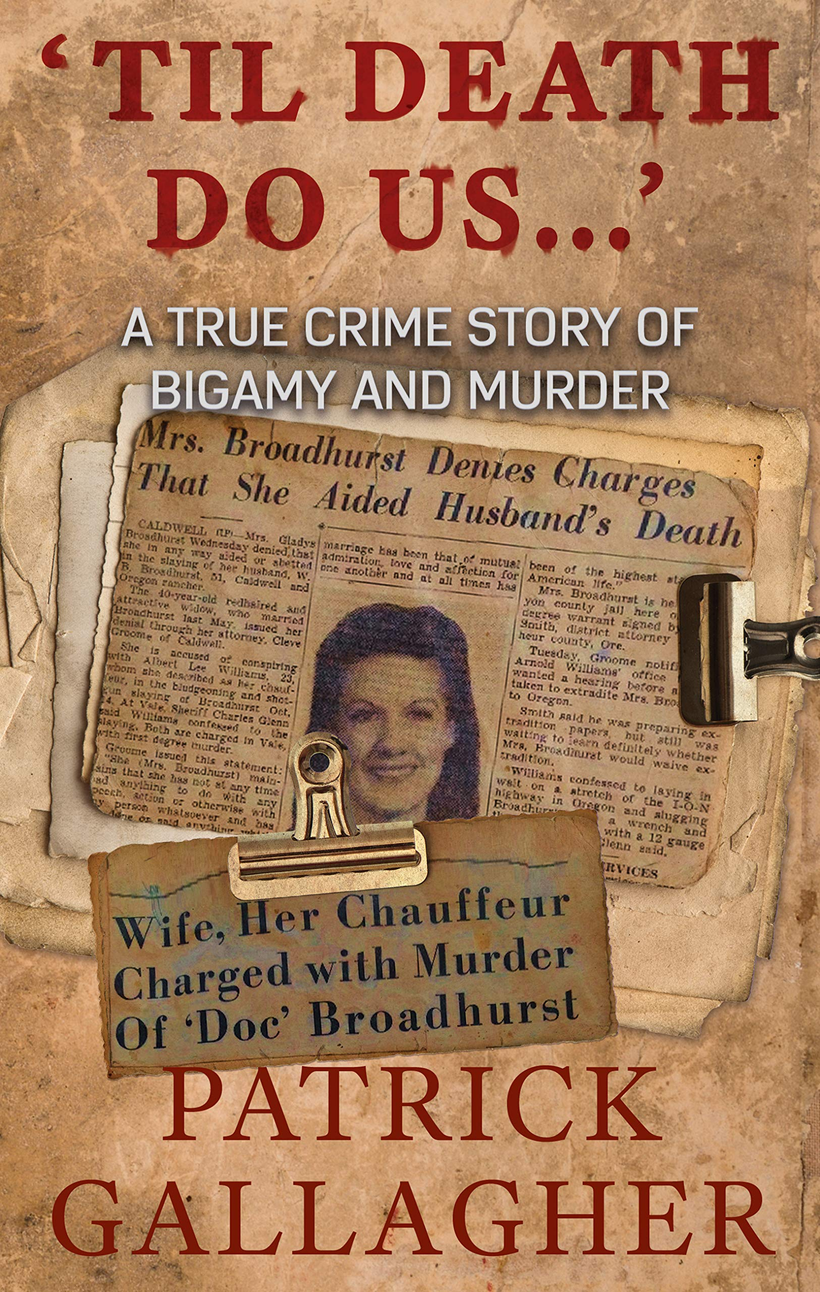'Til Death Do Us...': A True Crime Story of Bigamy and Murder